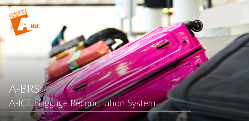 A-ICE Baggage Reconciliation System A-BRS airport operations
