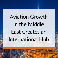 Aviation Growth in the Middle East Creates an International Hub