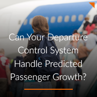 Can Your Departure Control System Handle Predicted Passenger Growth