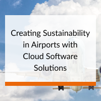 Creating Sustainability in Airports with Cloud Software Solutions